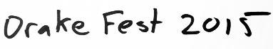 drake fest 2015 writing
